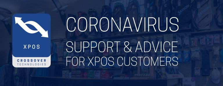 Coronavirus support and advice for XPOS retailers customers