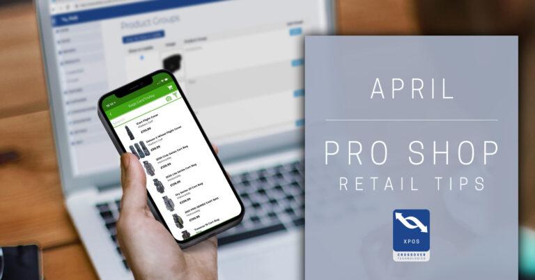 xpos april pro shop future proof your pro shop